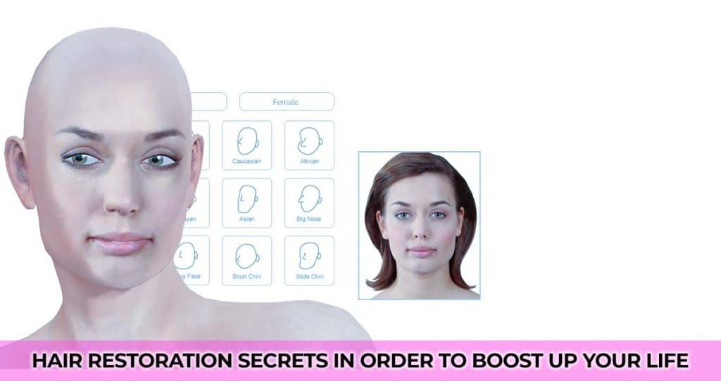 Hair Restoration Secrets in Order to Boost up Your Life