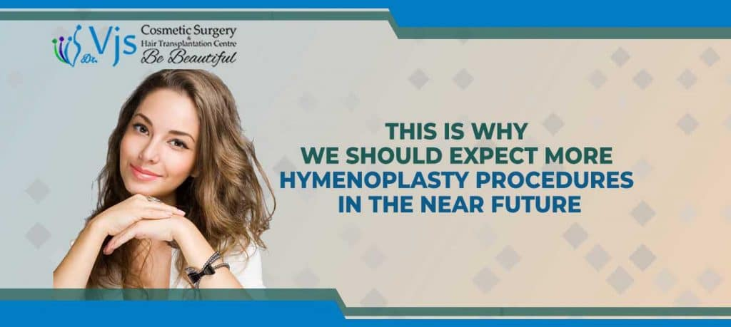 This is why we should expect more Hymenoplasty Procedures in the near future