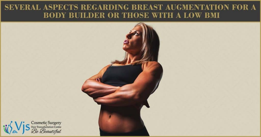 Several Aspects Regarding Breast Augmentation For a Body Builder or Those With a Low BMI