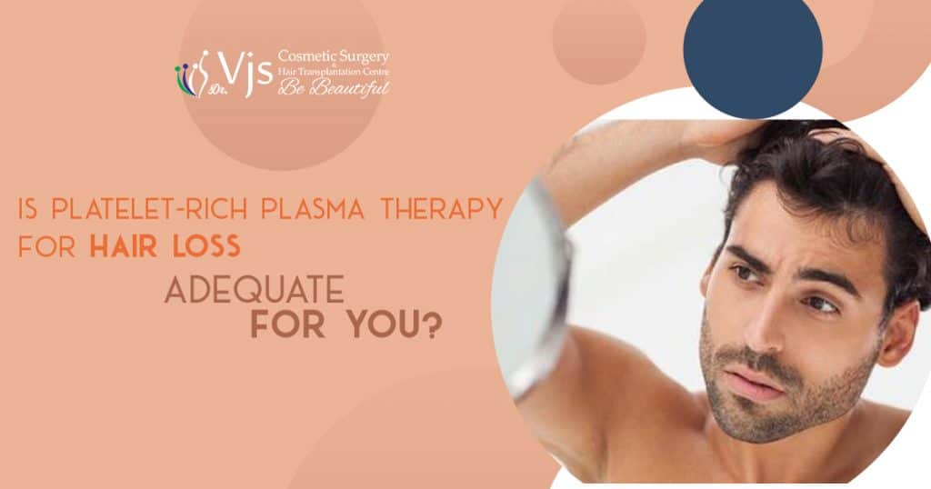 PRP therapy-: Is Platelet-Rich Plasma Therapy for Hair Loss adequate for you?