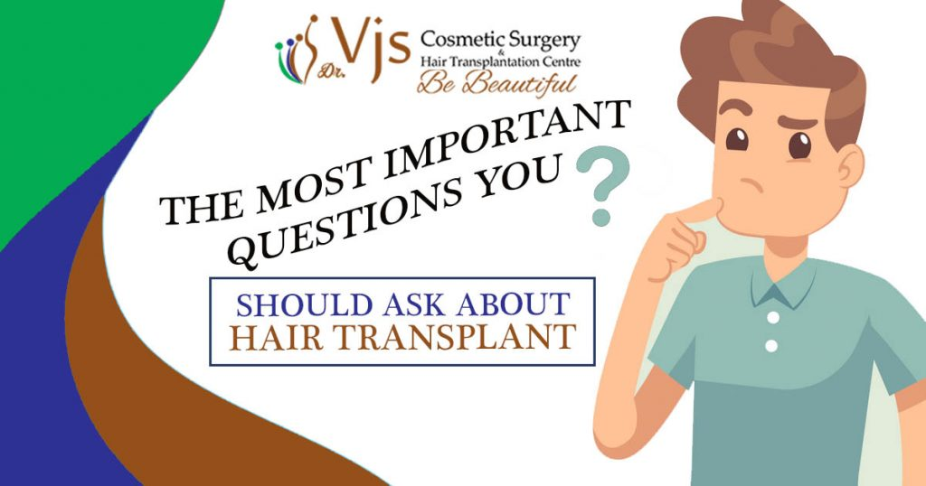 Top 6 Questions You Should Ask Your Surgeon About Hair Transplant