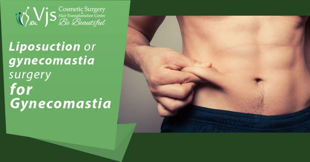 Gynecomastia Visakhapatnam: Do You Need Gynecomastia Surgery or Liposuction to treat gynecomastia?