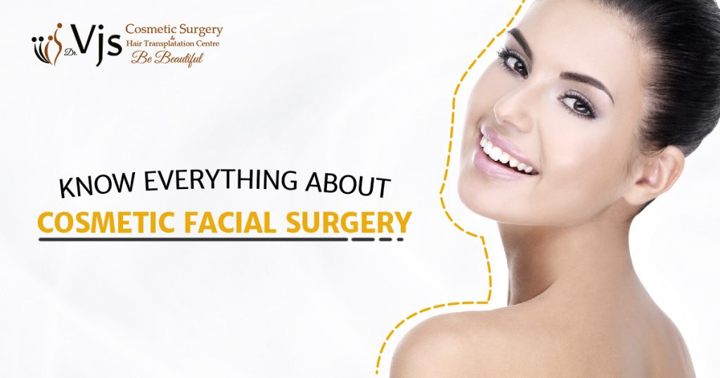 Cosmetic Facial Surgery: Everything you need to know about cosmetic surgeries?