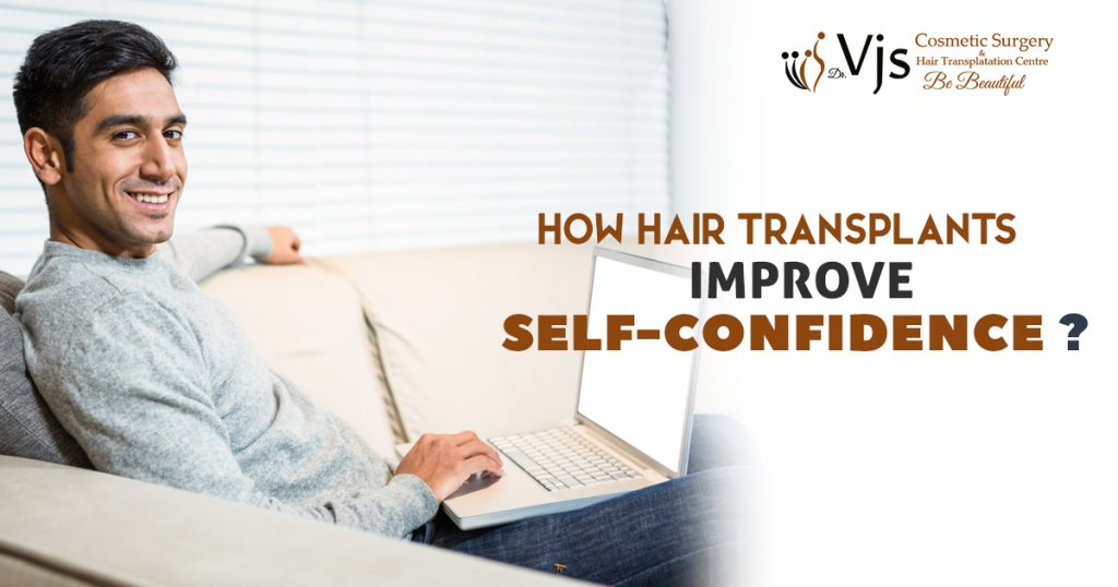 Is it true that Hair Transplants are helpful to improve your Self Confidence