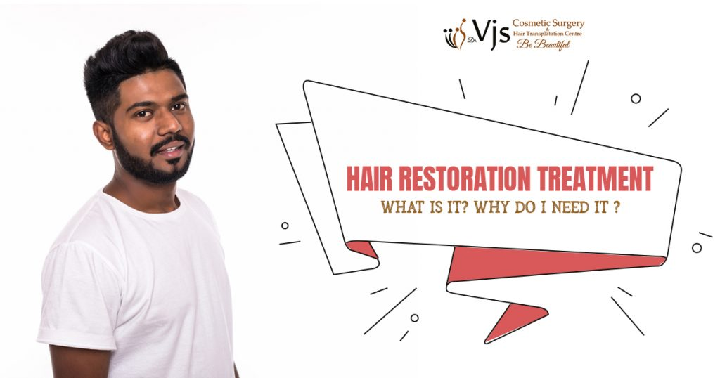 What is Hair Restoration Treatment & Why Do We Need It?