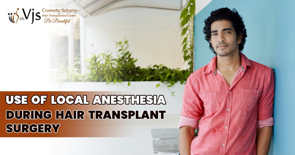 About local Anesthesia which can be used in the Hair Transplant Surgery