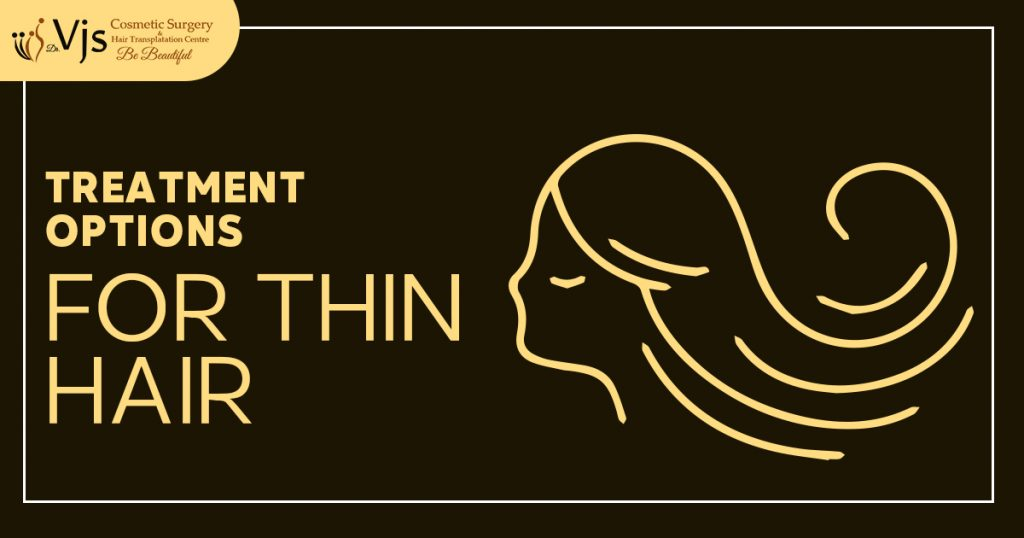 What are the effective treatment options to deal with the issue of thin hair?