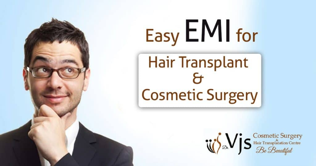 Guide for the EMI for Hair transplant treatment and Cosmetic Surgery Vizag