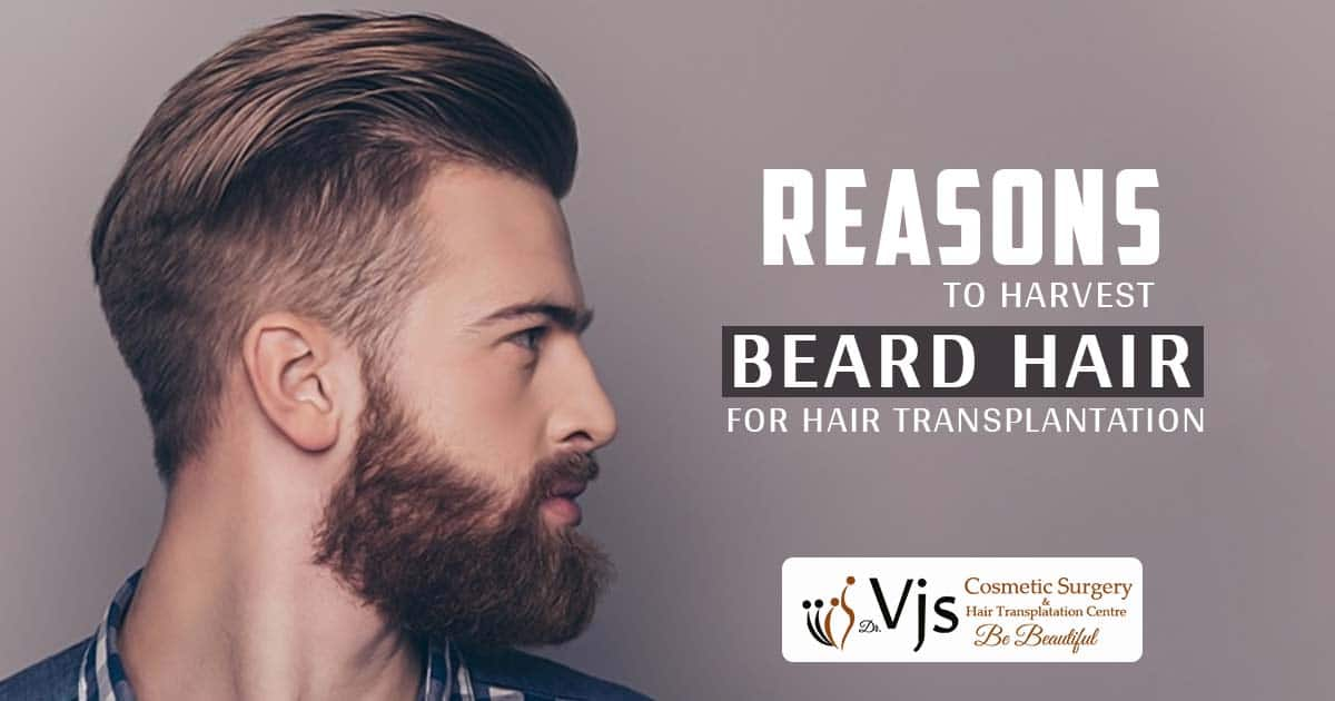 Reasons to harvest beard hair for hair transplantation