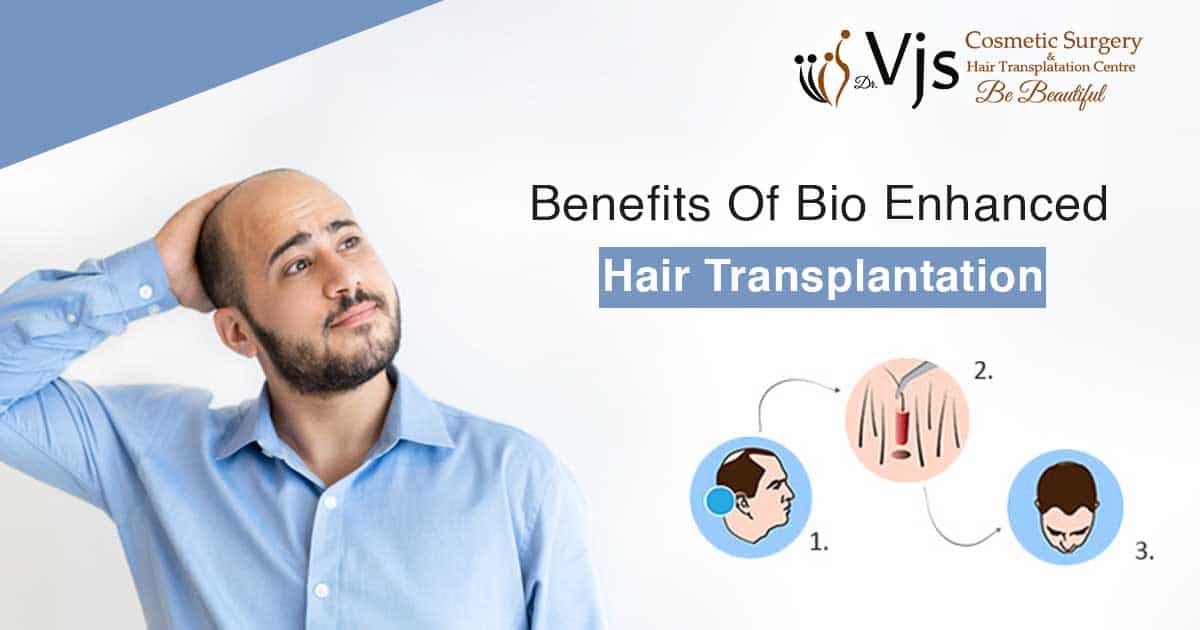 bio enhanced hair transplant Vizag
