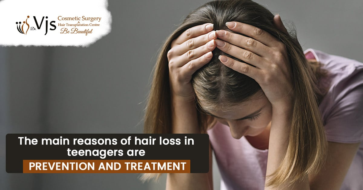 The main reasons of hair loss in teenagers are prevention and treatment