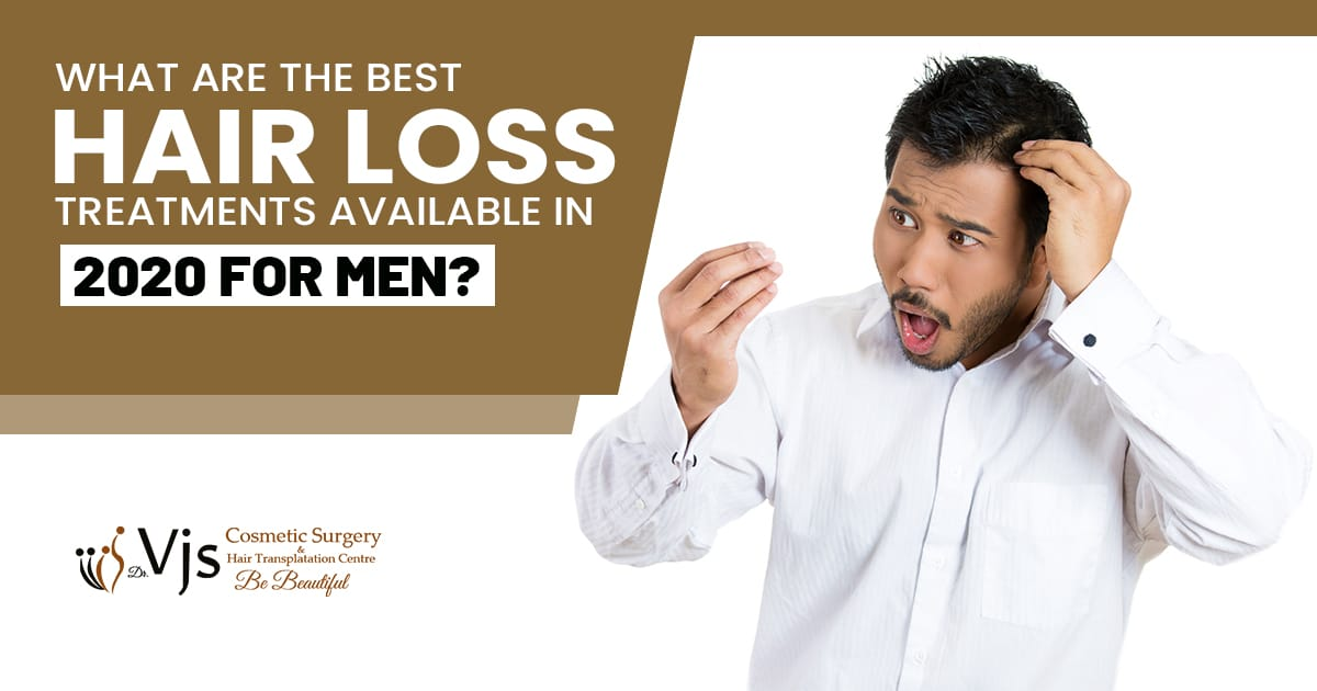 What are the best hair loss treatments available in 2020 for men