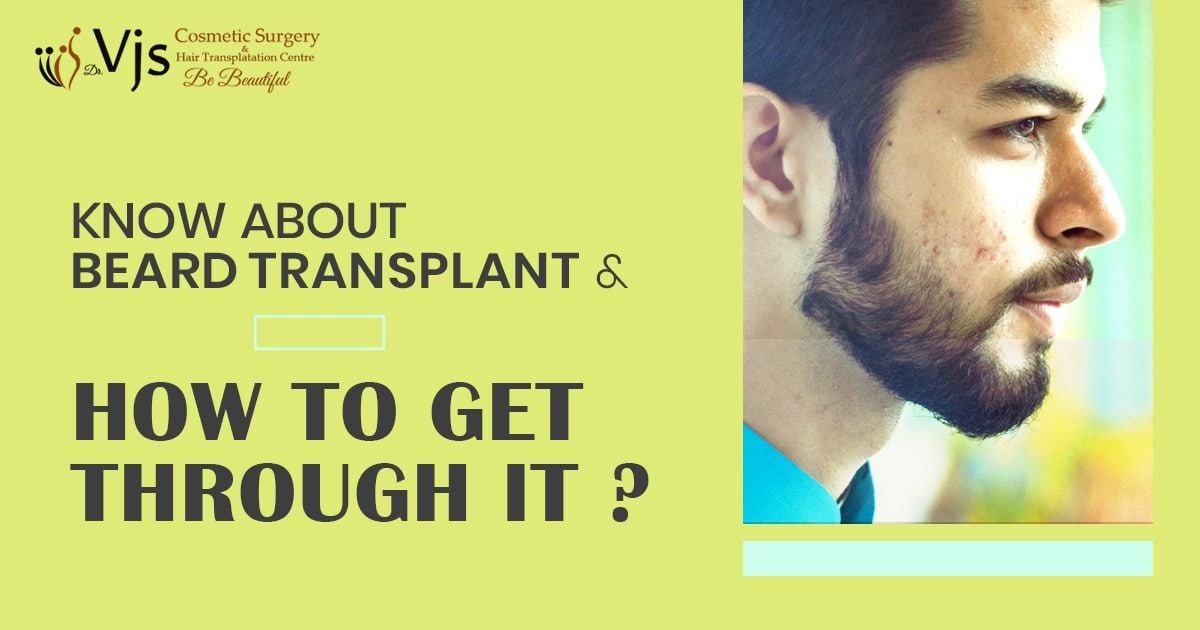 What do you need to know about Beard transplant and how to get through it?