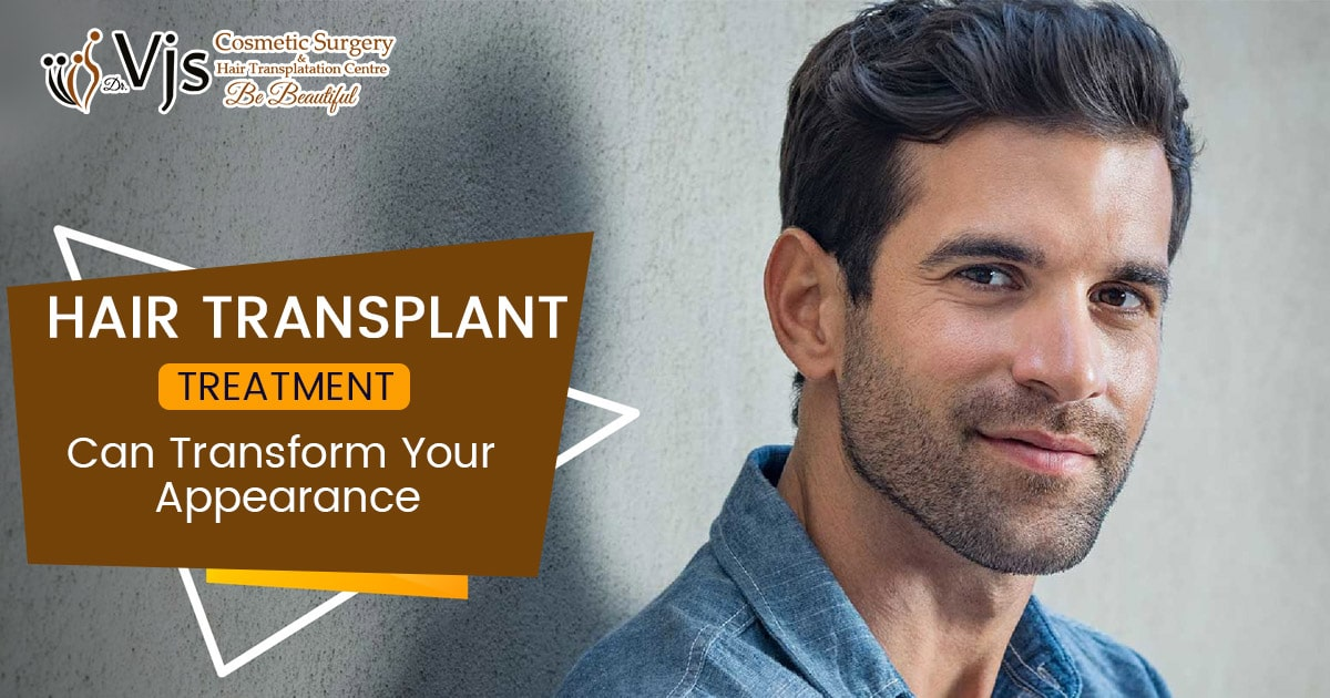 hair transplant treatment can transform your appearance