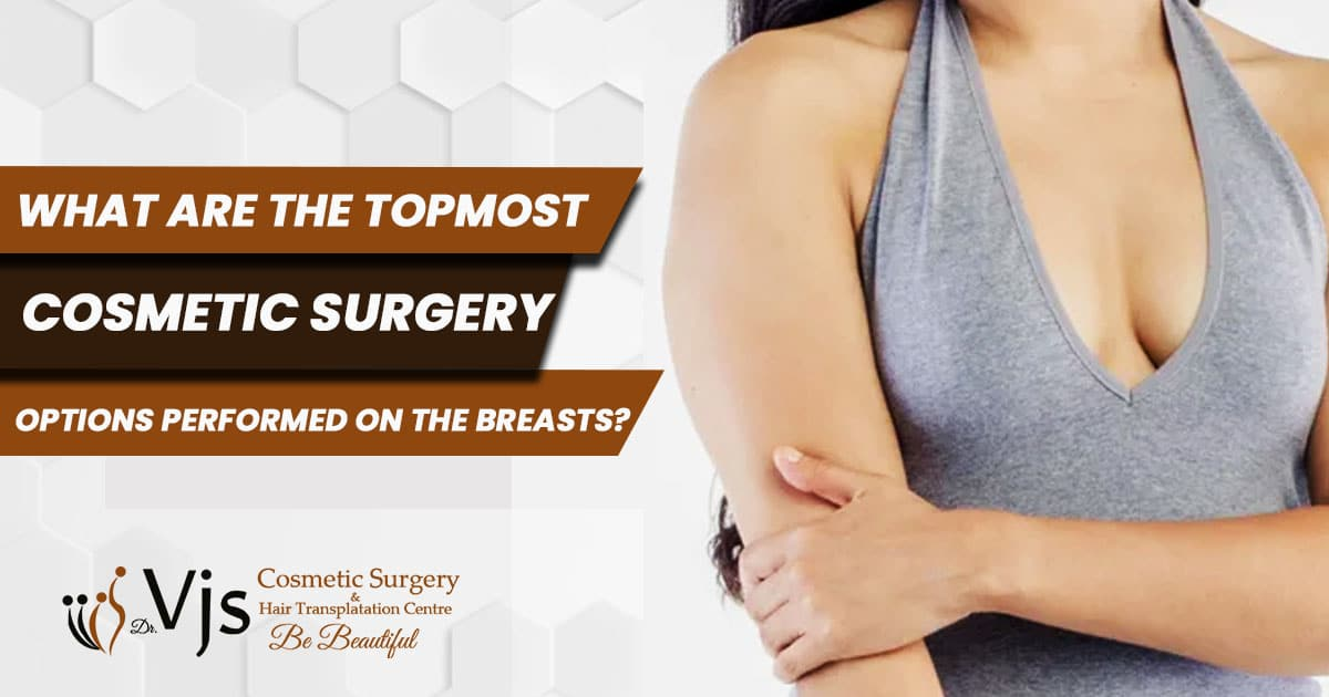 What are the topmost cosmetic surgery options performed on the breasts?