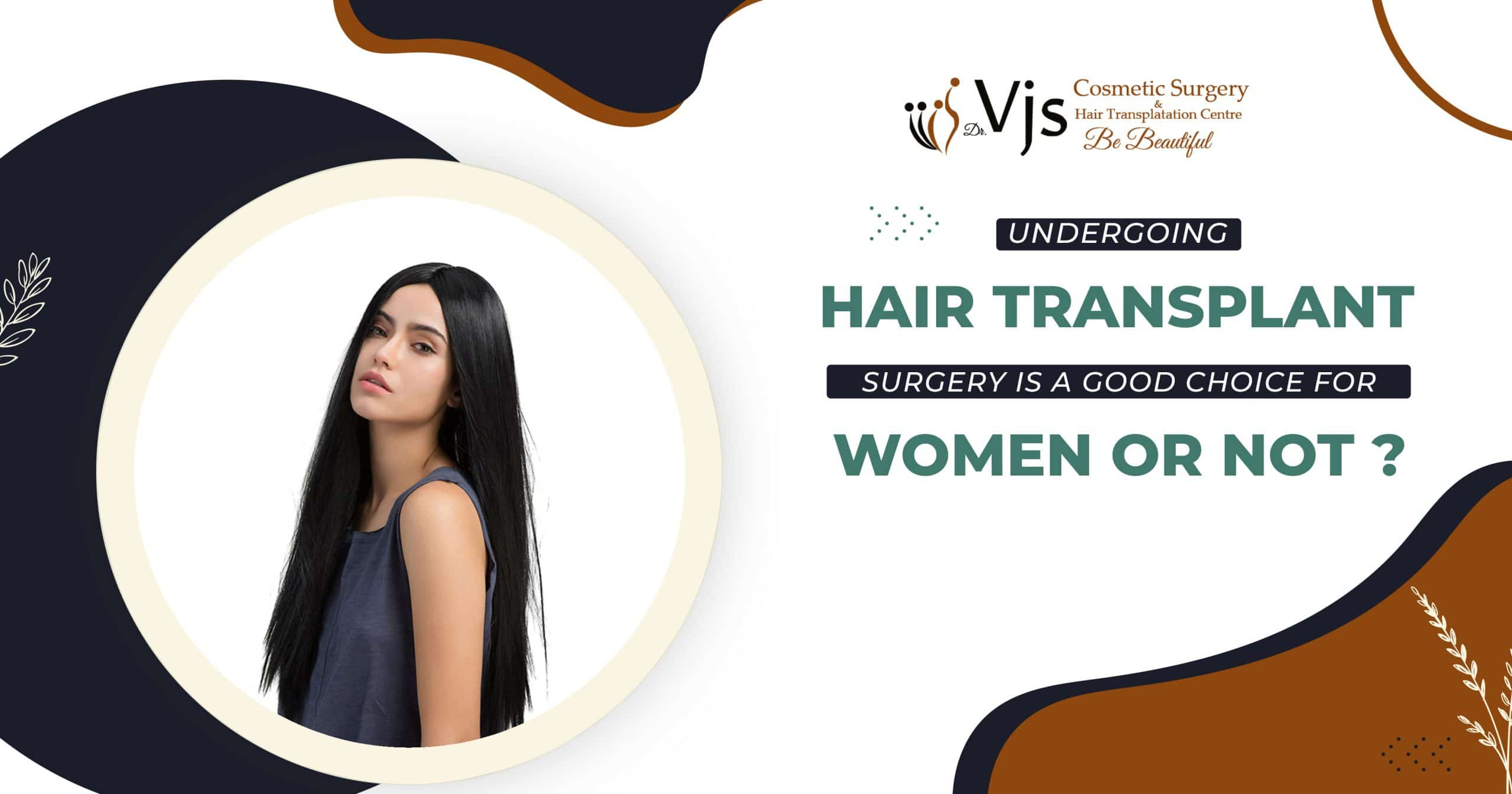Undergoing hair transplant surgery is a good choice for women or not?