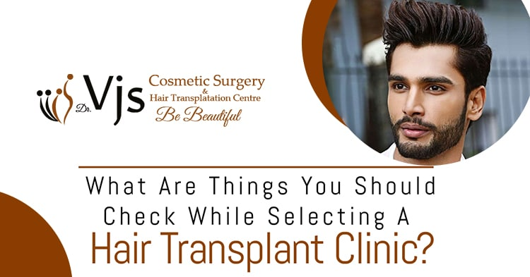What are things you should check while selecting a hair transplant clinic?