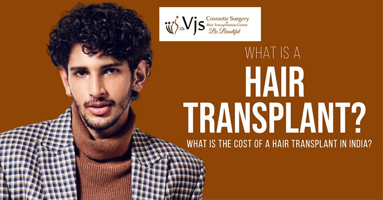 What is a hair transplant? What is the cost of a hair transplant in India?