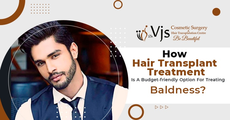 How-hair-transplant-treatment-is-a-budget-friendly-option-for-treating-baldness