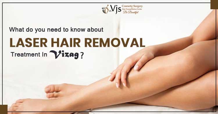 What do you need to know about laser hair removal treatment in Vizag?
