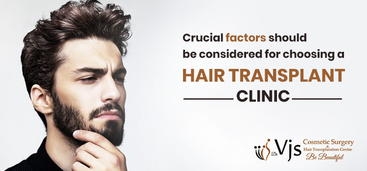 Crucial factors should be considered for choosing a hair transplant clinic