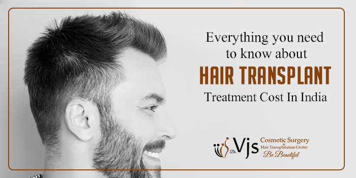 Everything you need to know about hair transplant treatment cost in India