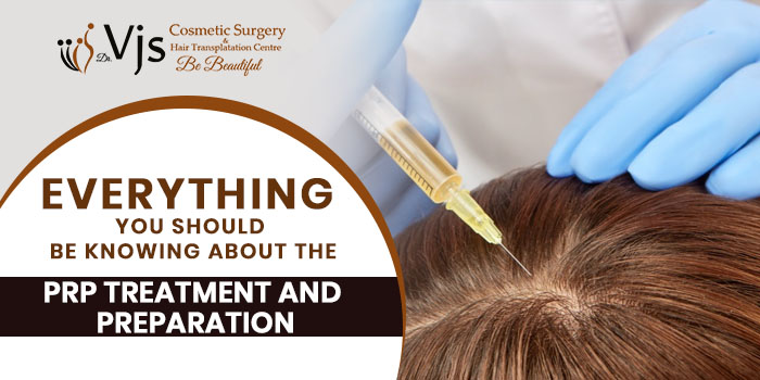 Everything you should be knowing about the PRP treatment and preparatio