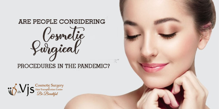 Are people considering cosmetic surgical procedures in the pandemic?