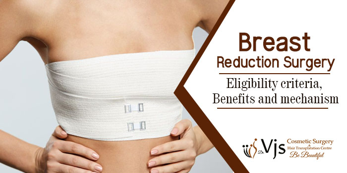 Breast reduction surgery Eligibility criteria Benefits and mechanism