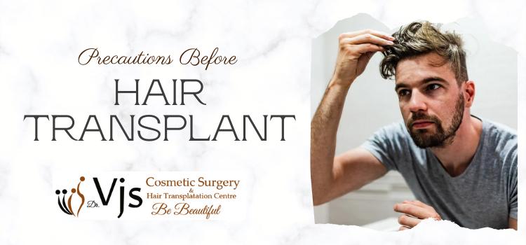 Dr C Vijay Kumar's Guide – Precautionary measures before hair transplant